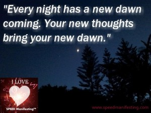 Every night has a new dawn