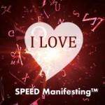 i love SPEED Manifesting(TM)
